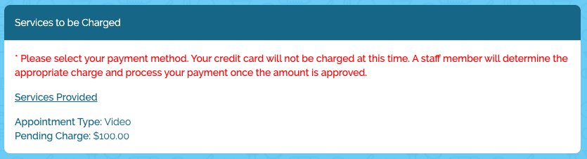 Services to be Charged window - advises credit card will not be charged at this time, pending charge is $100
